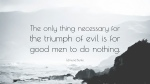 Edmund-Burke-Quote-The-only-thing-necessary-for-the-triumph-of